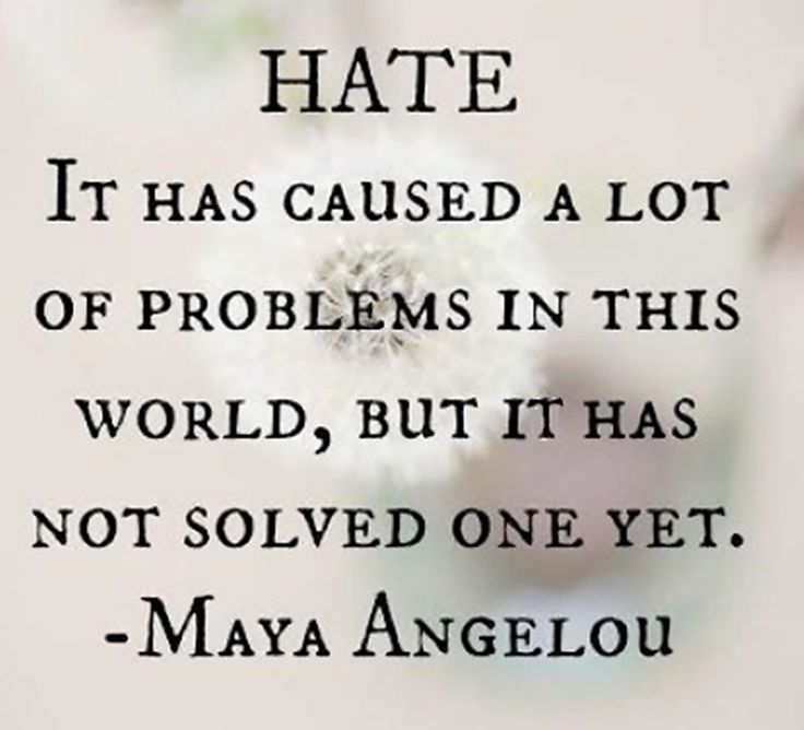 Hate by Maya Angelou